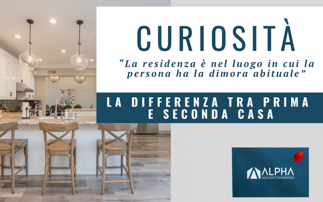 DIFFERENZA PRIMA & SECONDA CASA E CONCETTO DI RESIDENZA